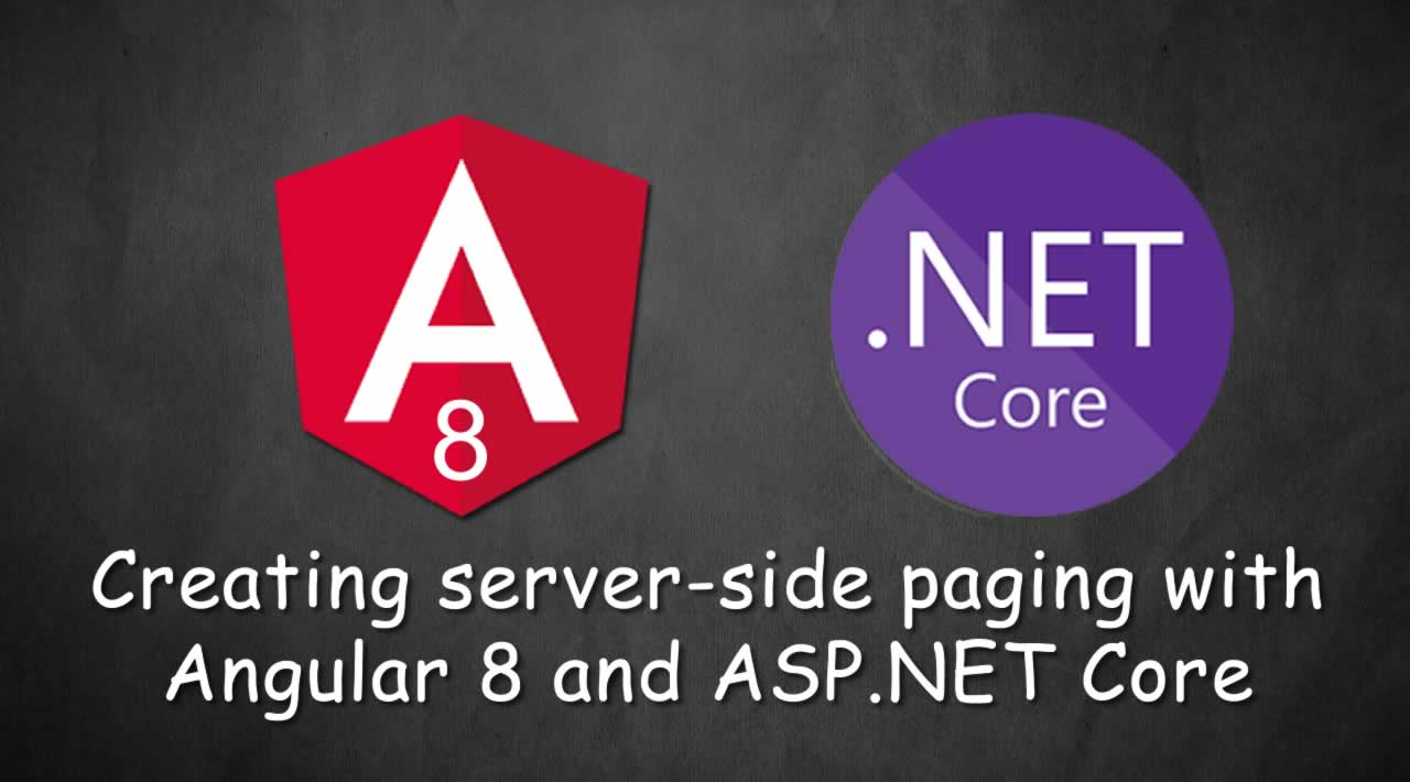 How to Create server-side paging with Angular 8 and ASP.NET Core
