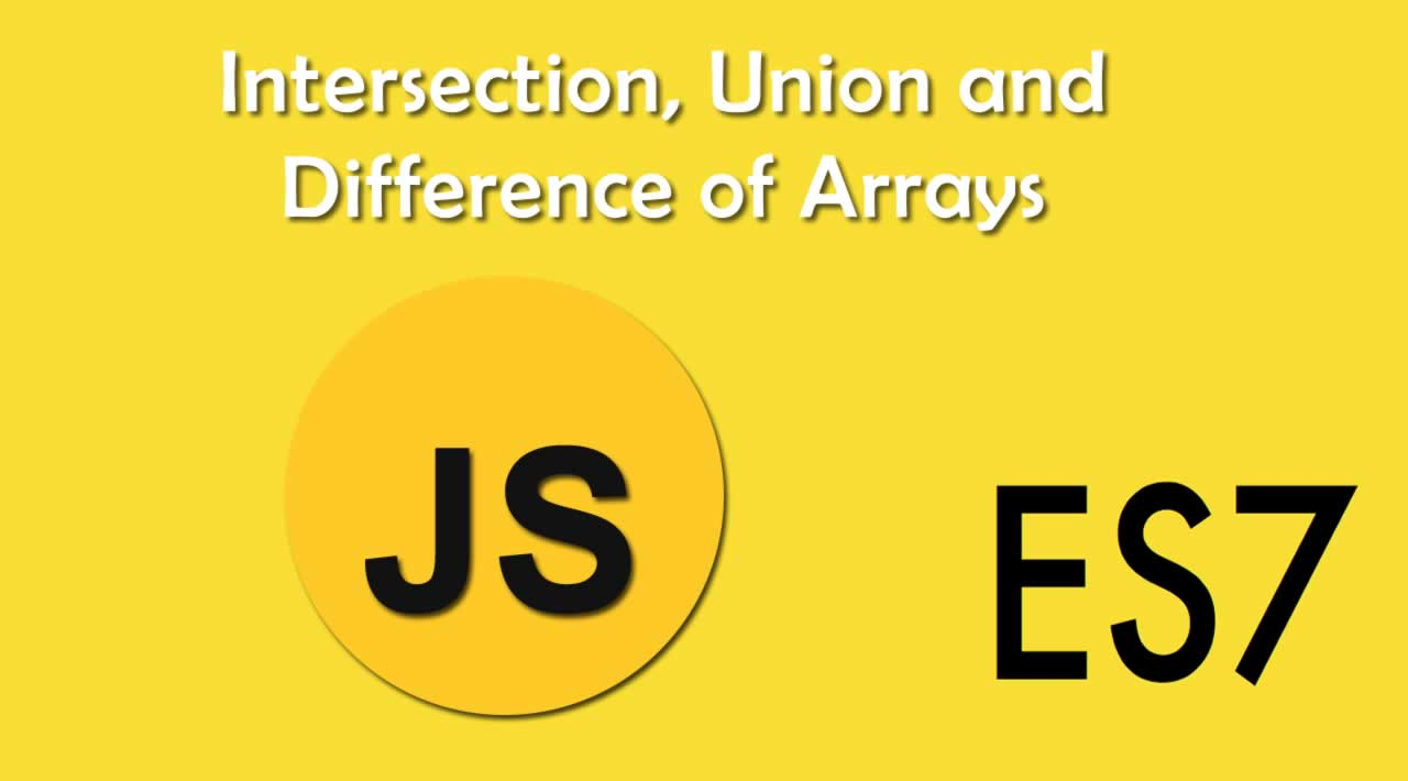 Intersection, Union and Difference of Arrays in JavaScript EcmaScrip 7