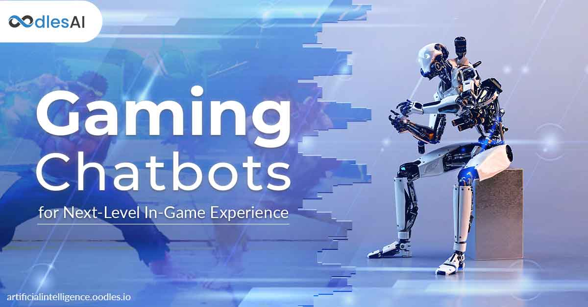 Gaming Chatbots for Next-Level In-Game Experience