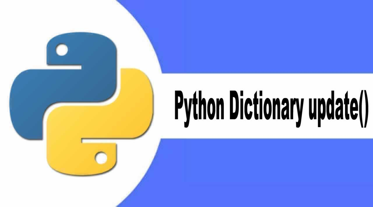 Introduction Python Dictionary update() Method with Examples