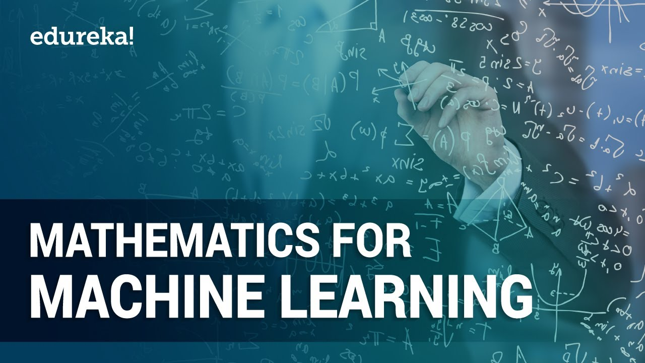 Mathematics for Machine Learning - Essential Math for Machine Learning