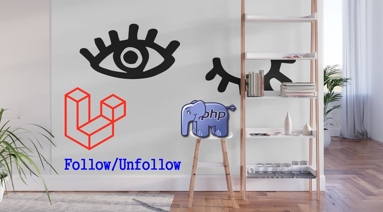 Laravel 6 Tutorial: Build a Follow UnFollow System in PHP from Scratch