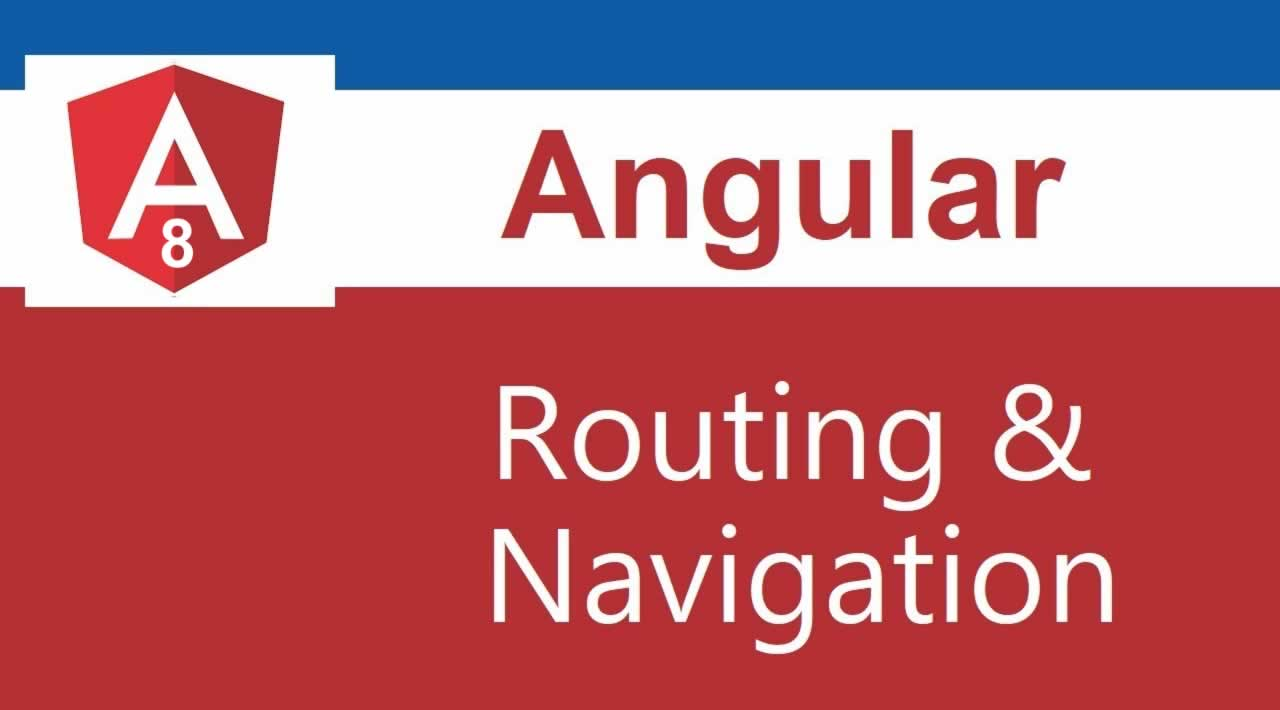 Learn Routing & Navigation in Angular 8 with Examples