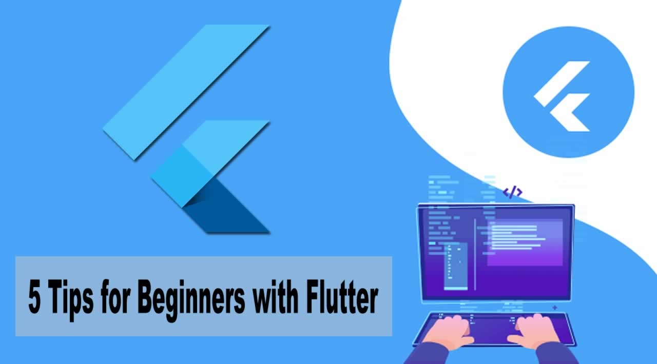 5 Tips for Beginners with Flutter