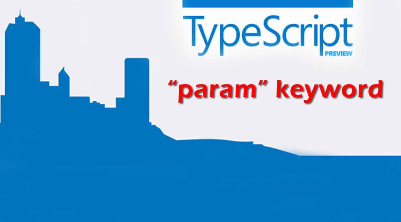 "Understand and use of ""param"" keyword in TypeScript"