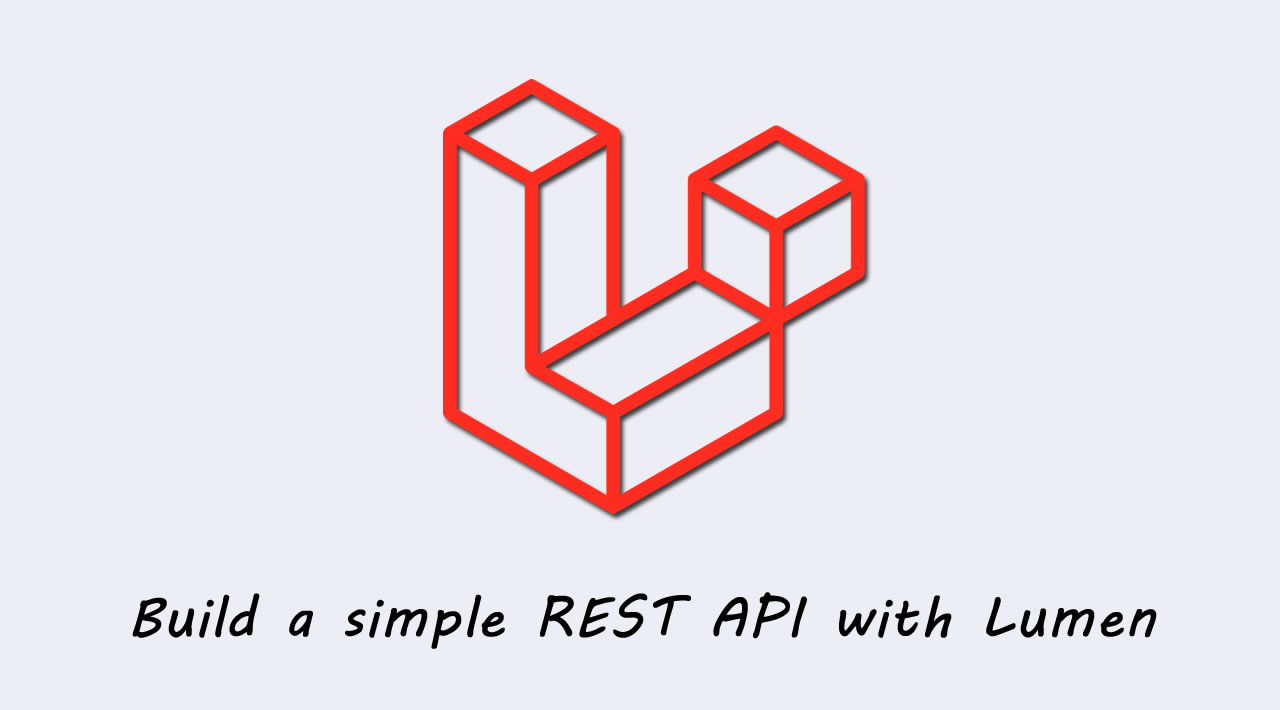 How to build a simple REST API with Lumen