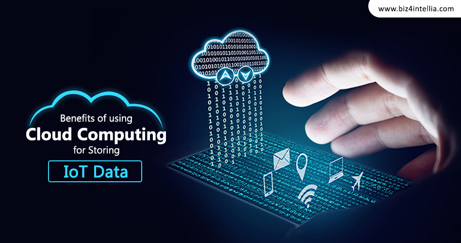 Benefits of Using Cloud Computing for Storing IoT Data