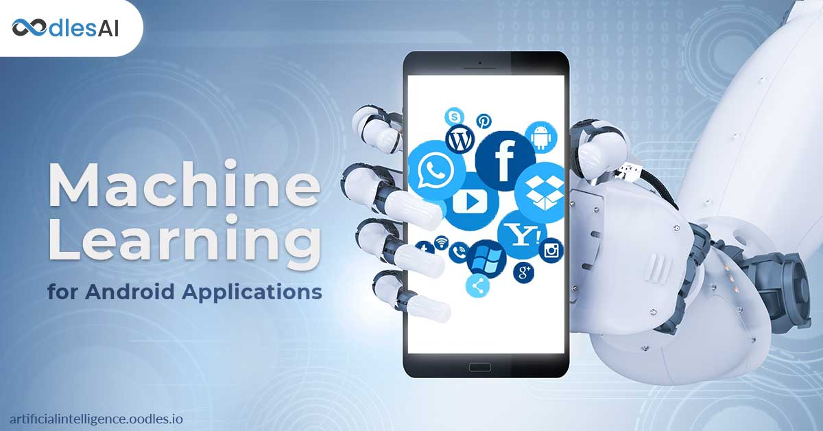 Deploying Machine Learning for Android Applications Development
