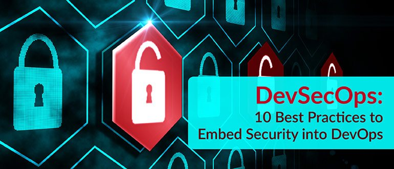 DevSecOps: 10 Best Practices to Embed Security into DevOps
