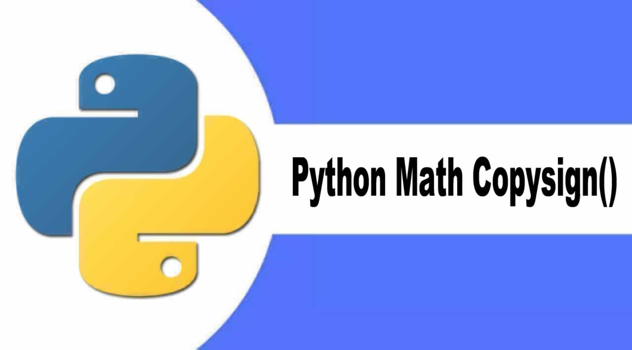 Introduction Python Math Copysign() Method with Examples