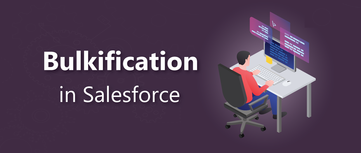 Bulkification in Salesforce