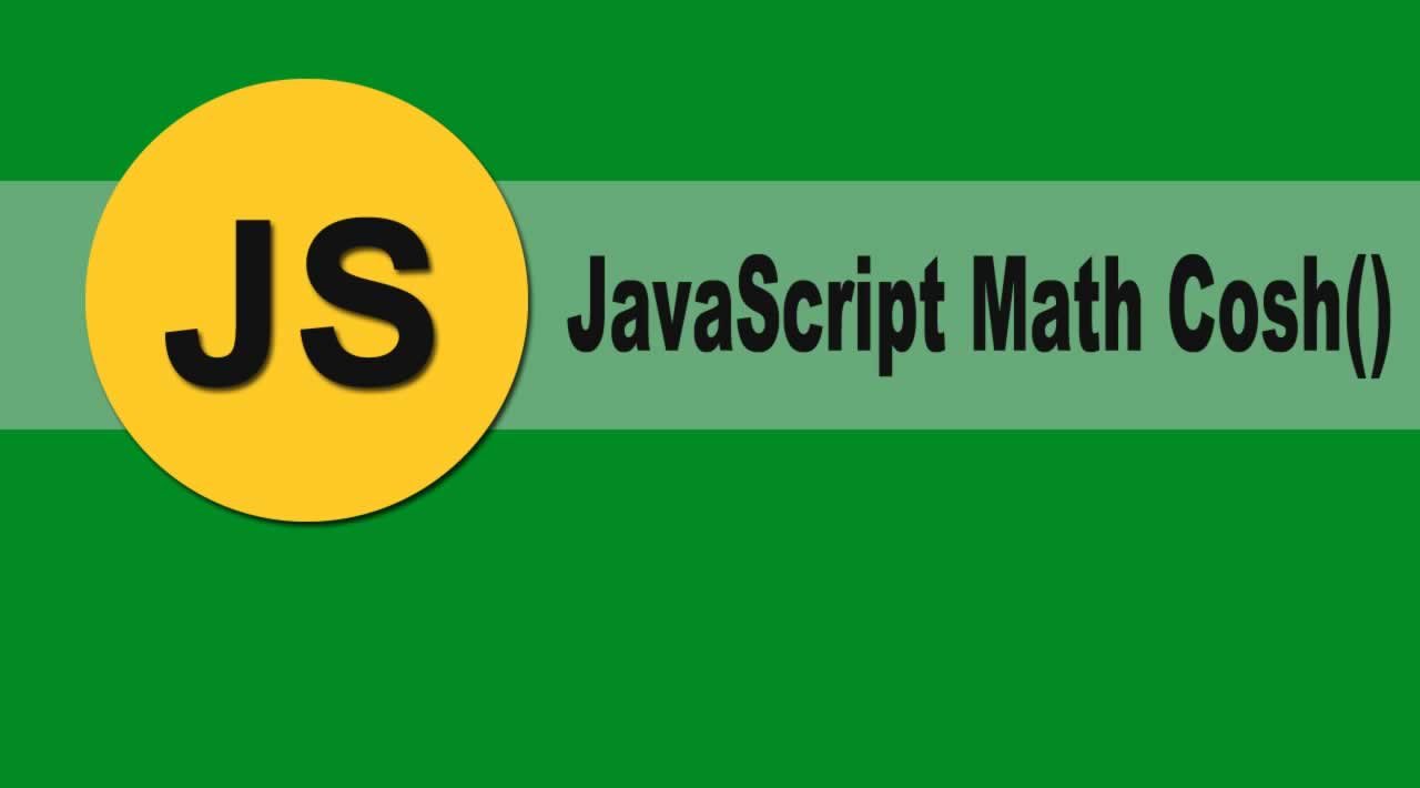 Introduction JavaScript Math Cosh() Function with Examples