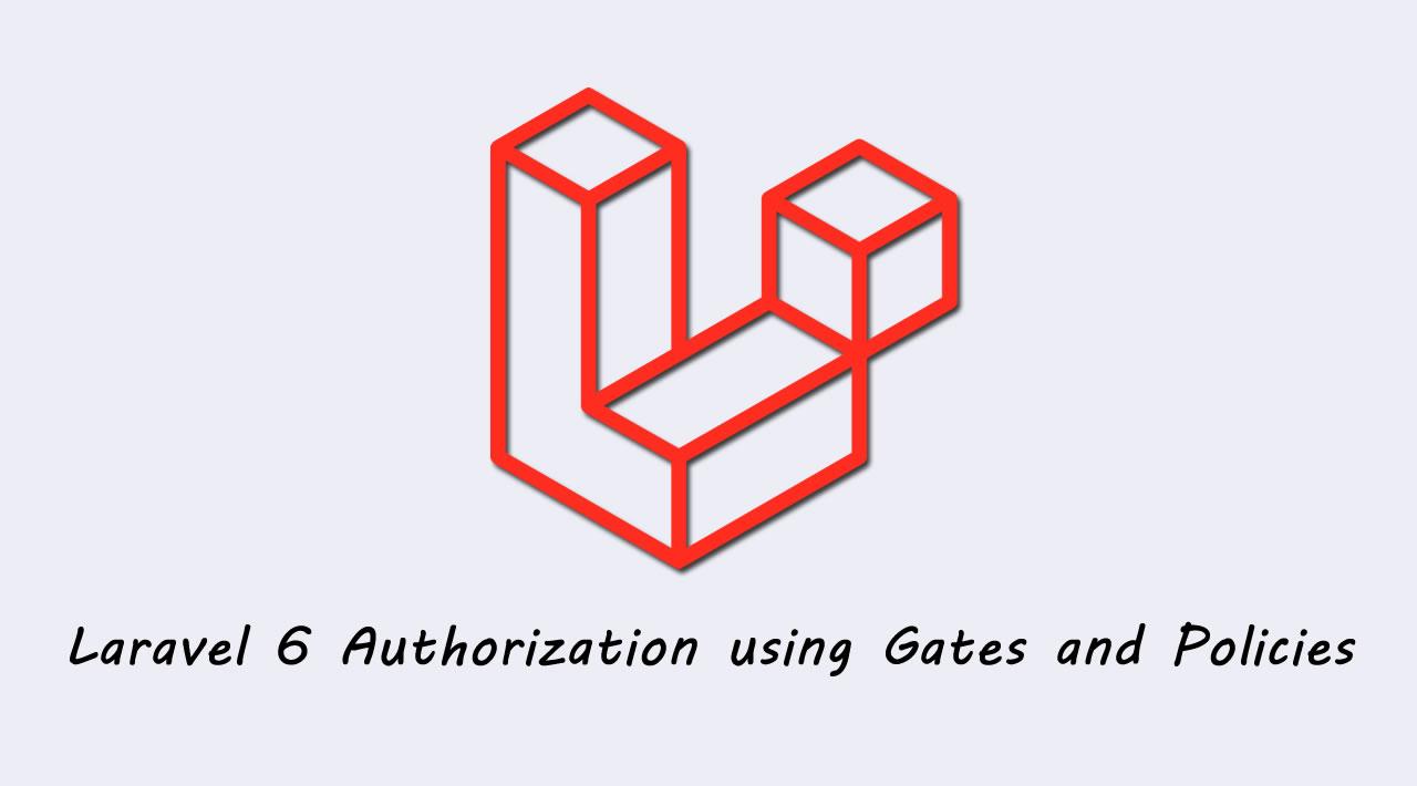 Laravel 6 Authorization using Gates and Policies