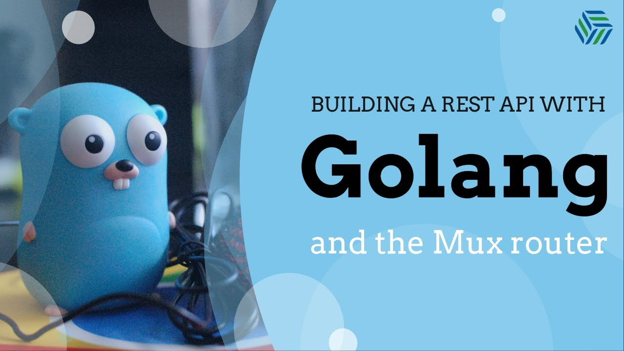 Building a simple REST API using the Golang and the Mux router