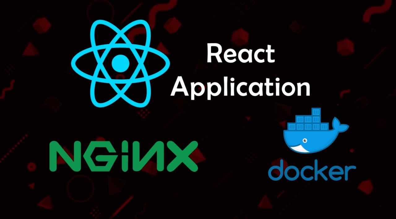 How to Build React Application using Docker vs NGINX