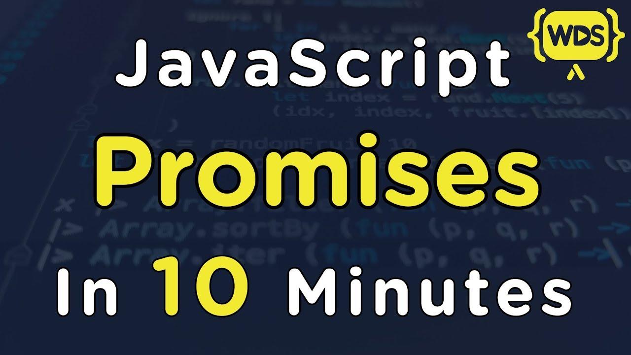 Learn JavaScript Promises In 10 Minutes