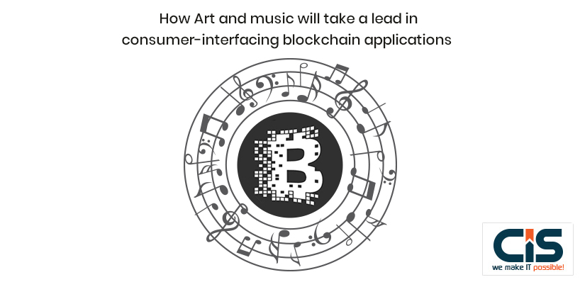 How Art And Music Will Take A Lead In Consumer-interfacing Blockchain Applications?