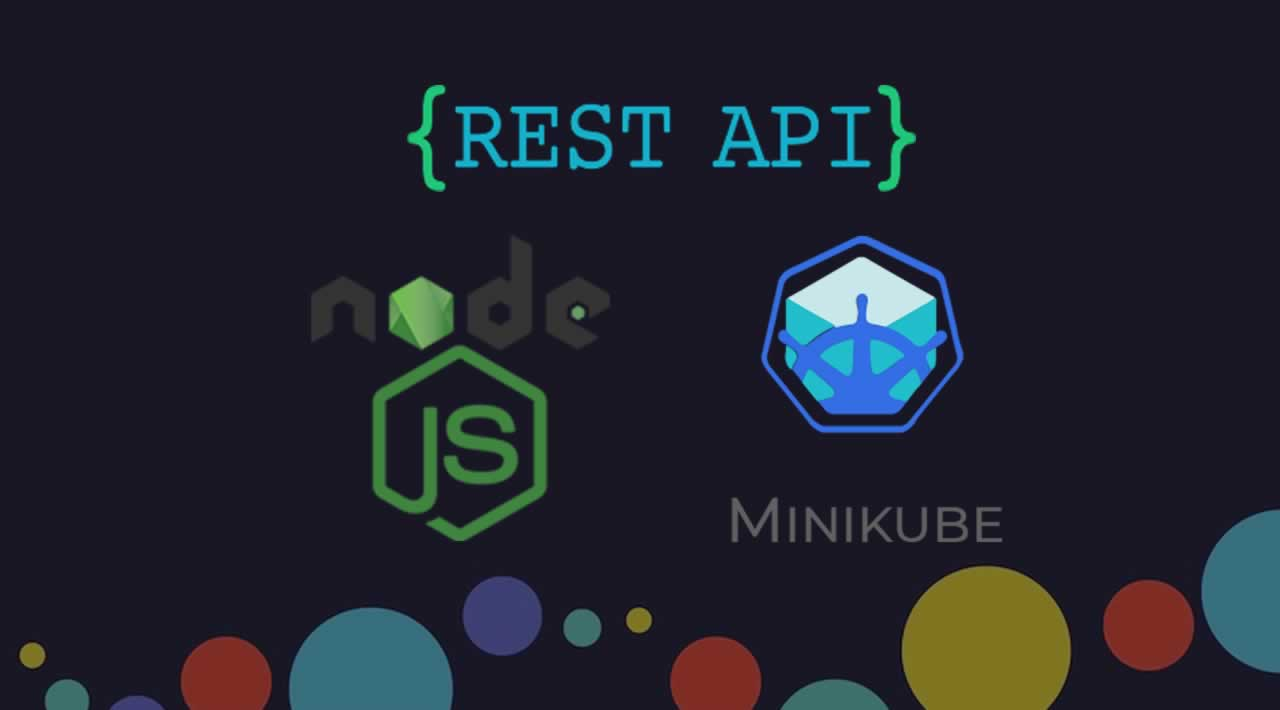 How to Deploy and Run Node-js Rest API on Minikube