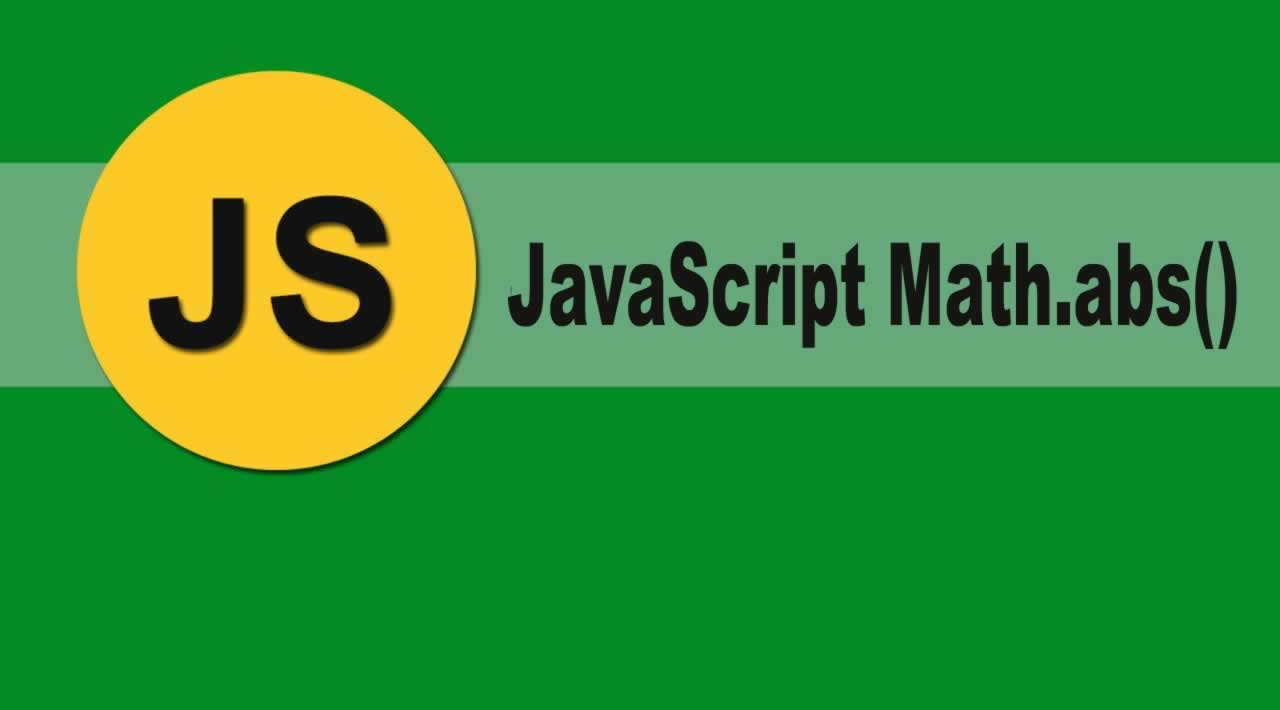 Introduction Math.abs() Method in Javascript with Examples