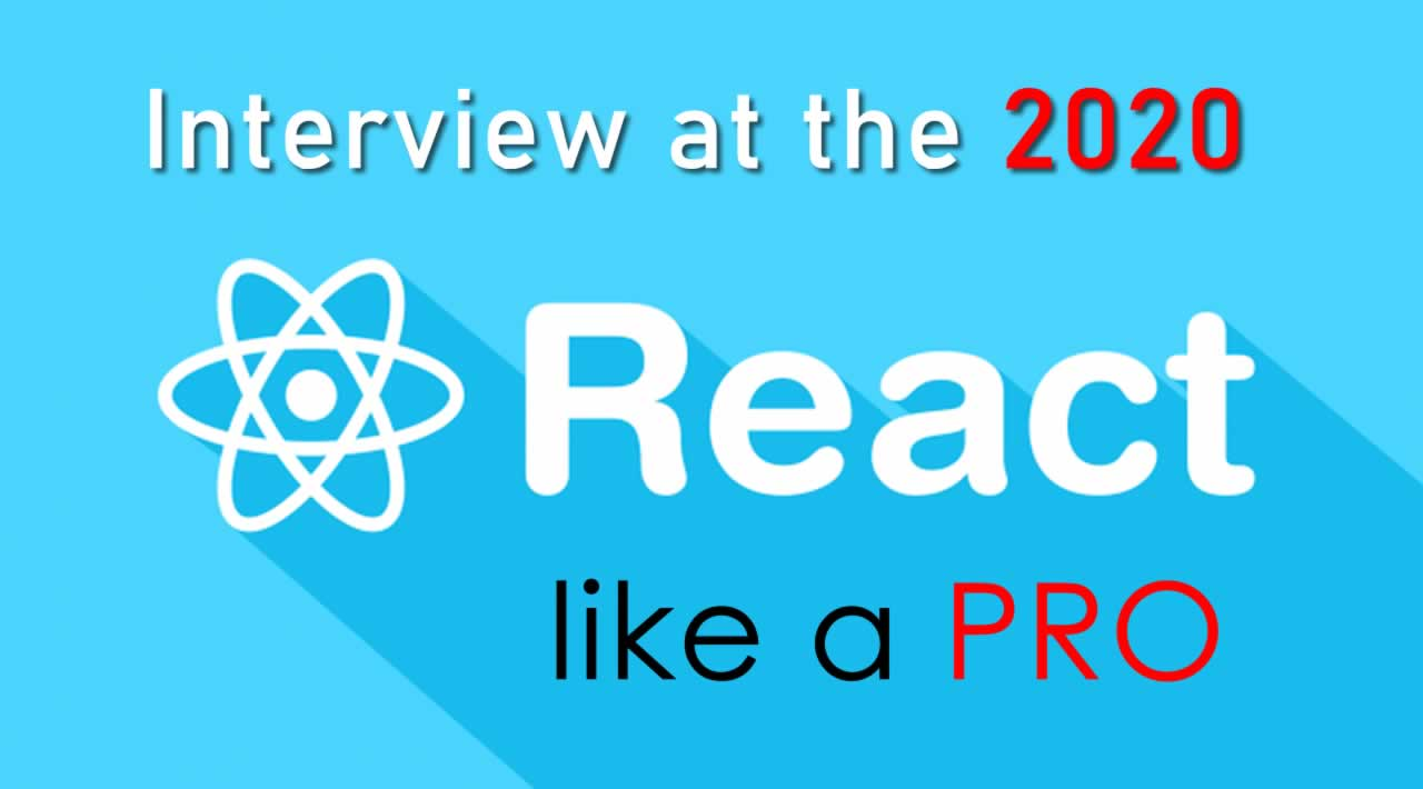 React - Topics you Must Know Before your Interview at the 2020