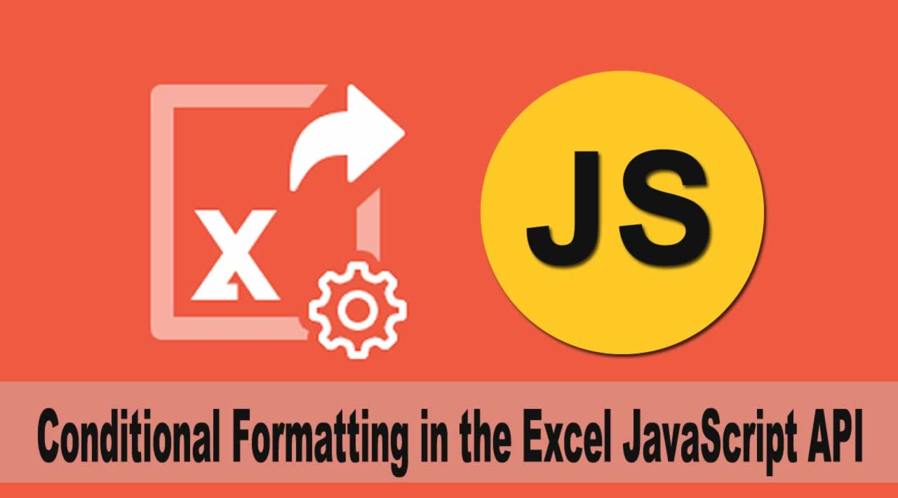 Conditional Formatting in the Excel JavaScript API