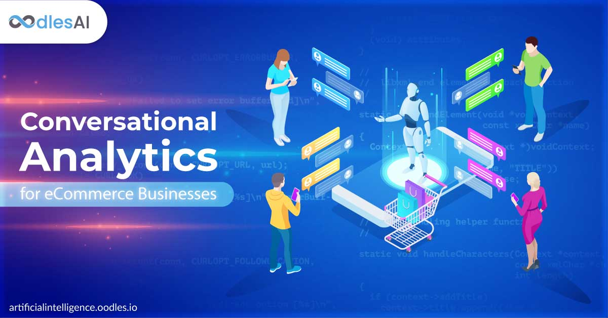 Exploring the Potential of Conversational Analytics for eCommerce Businesses