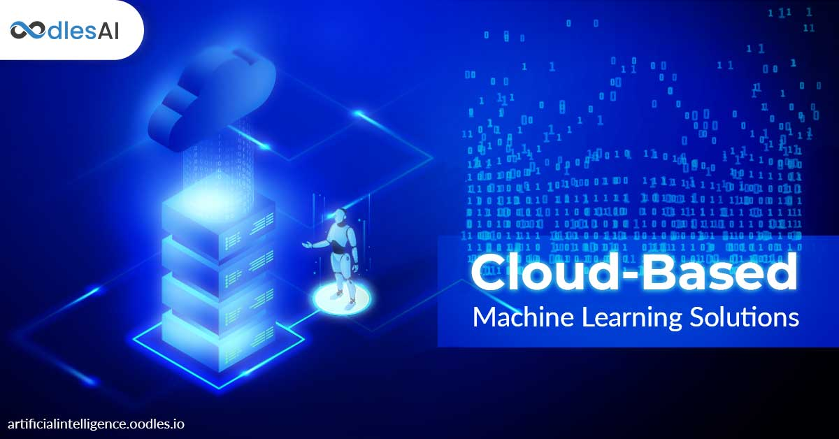How Cloud-based Machine Learning Solutions Amplify Business Growth
