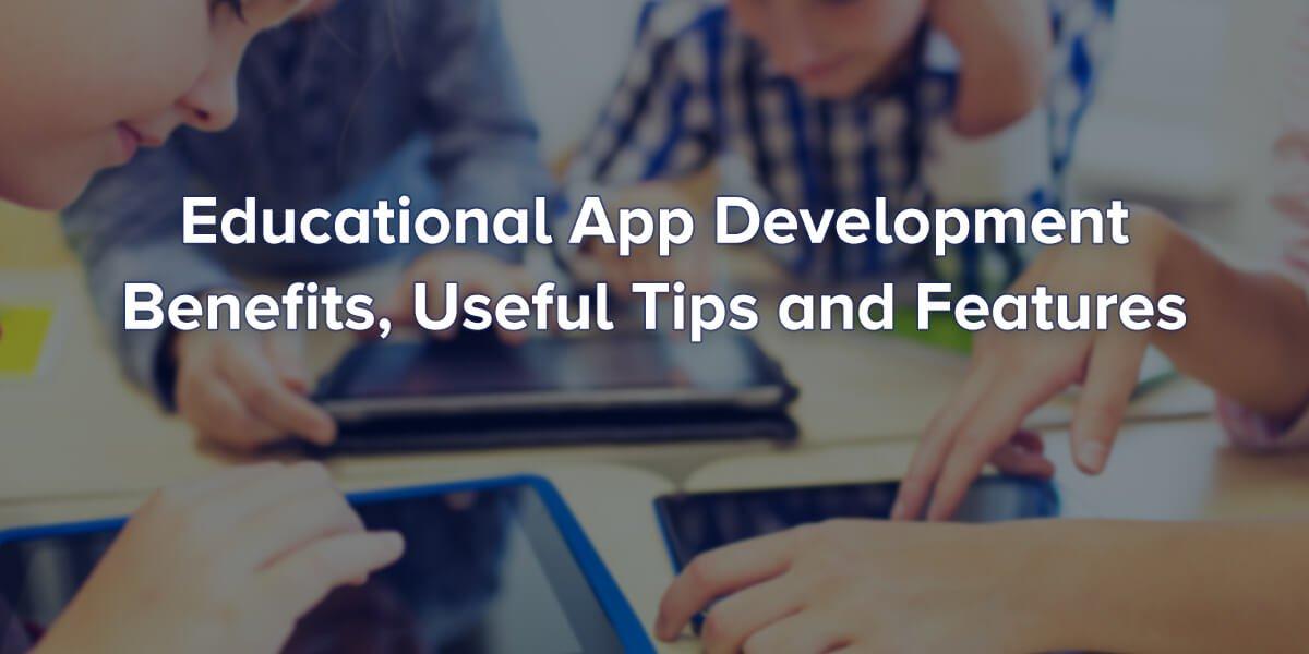 Benefits of education app development