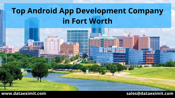 Top Android App Development Company in Fort Worth
