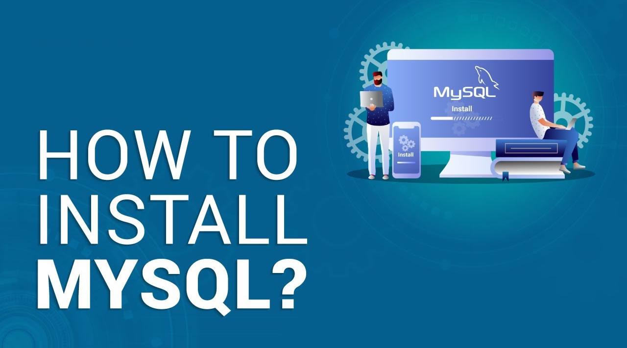 How to Install MySQL?