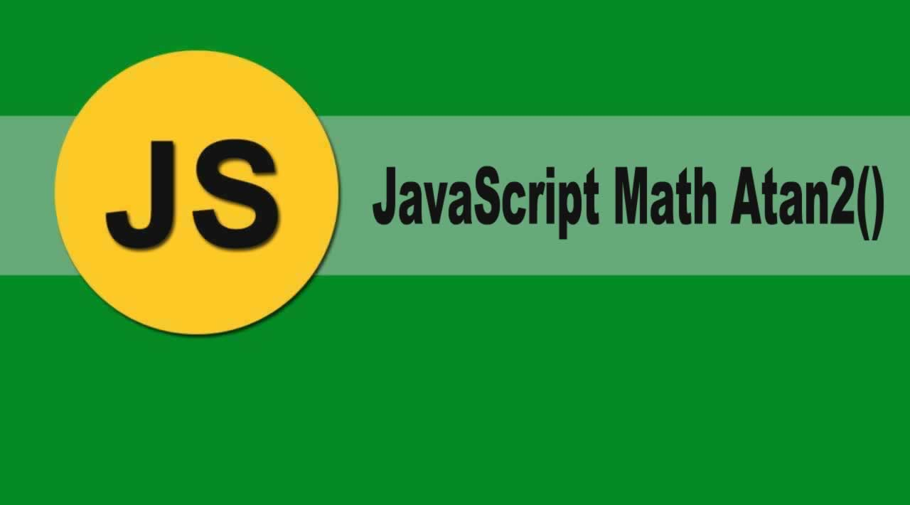 Introduction JavaScript Math Atan2() Function with Examples