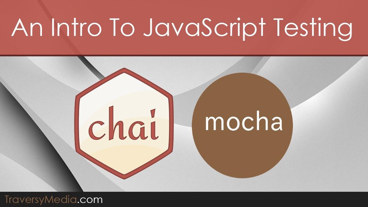 Intro To JavaScript Unit Testing With Mocha JS & Chai