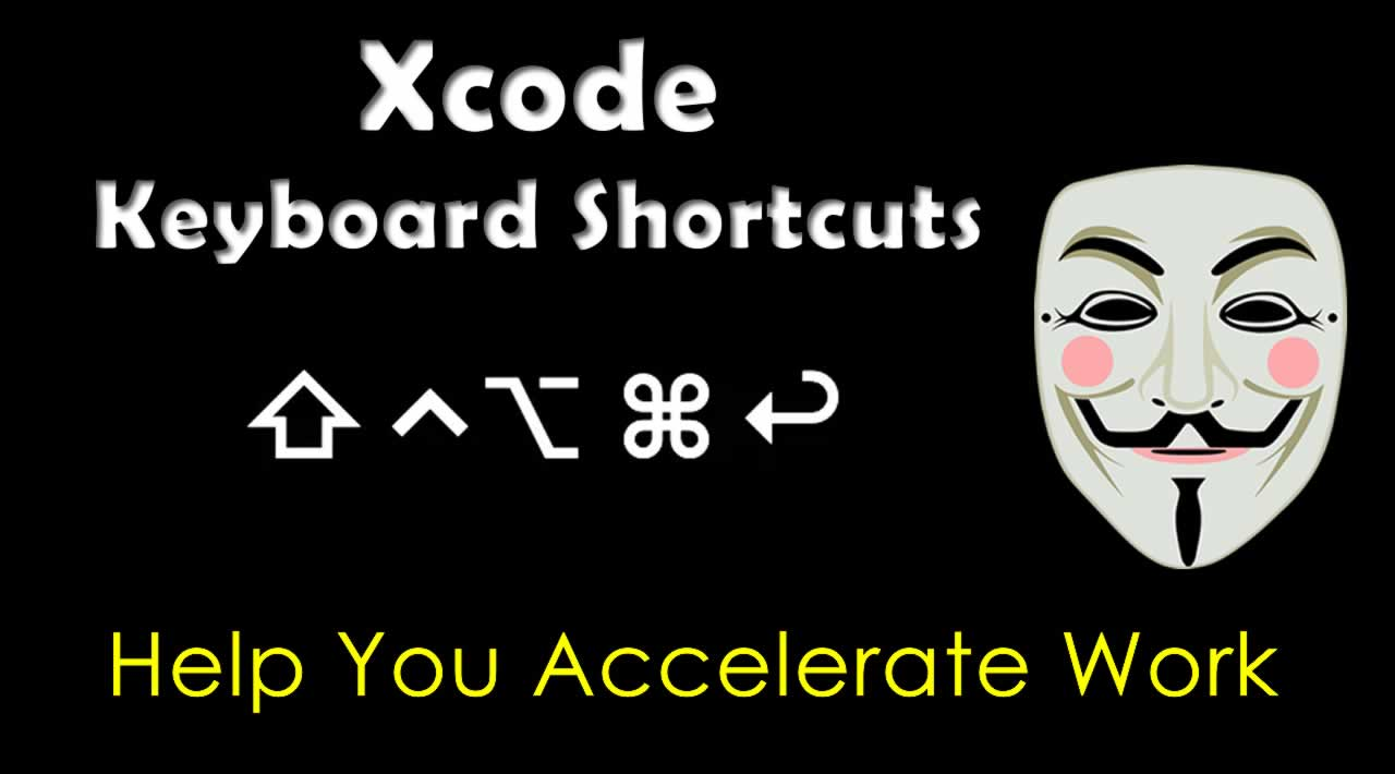 Xcode Keyboard Shortcuts Help You Accelerate Work