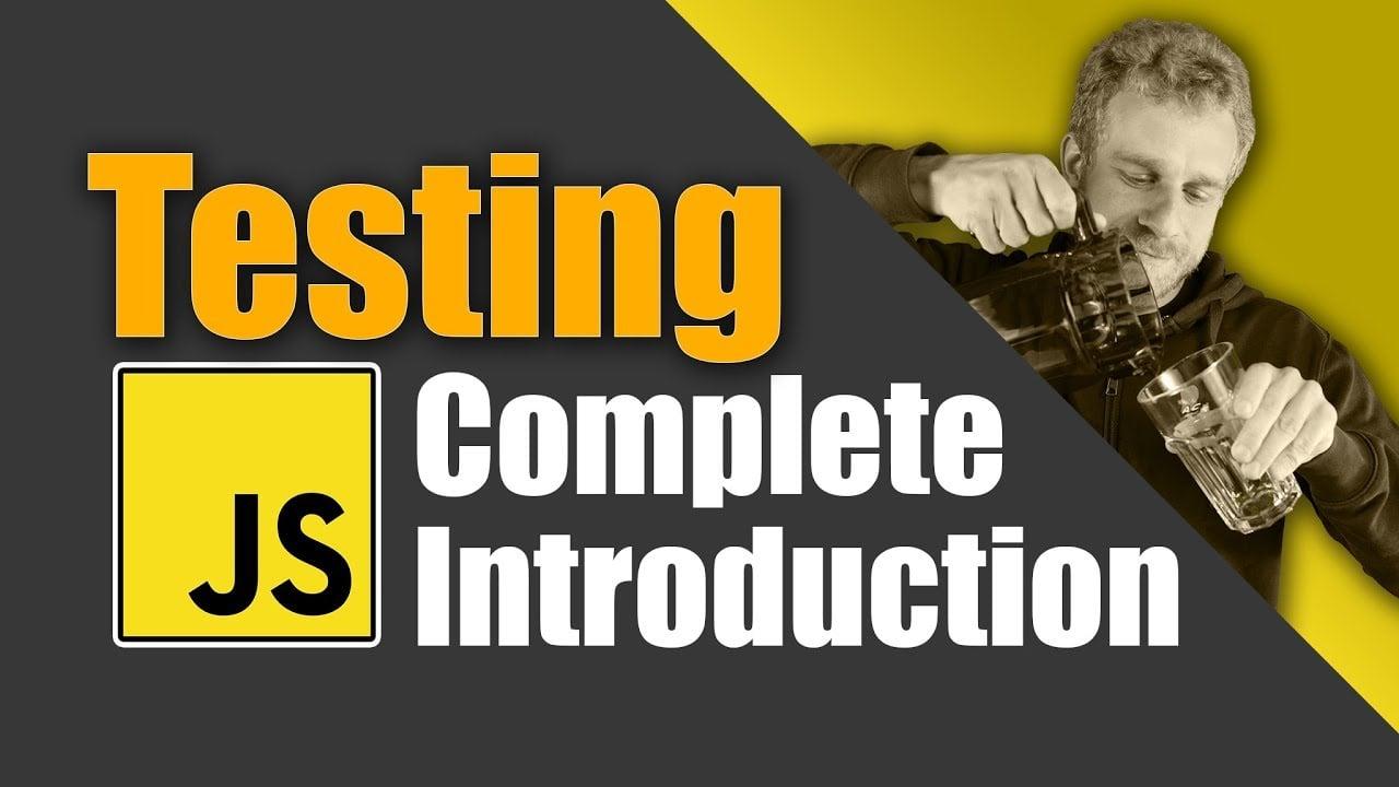 JavaScript Testing - Unit Tests, Integration Tests & e2e Tests