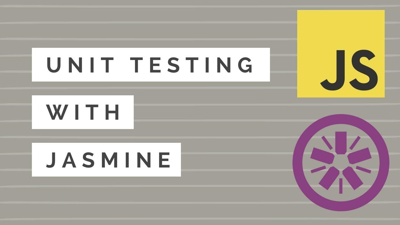Unit Testing in JavaScript and Jasmine
