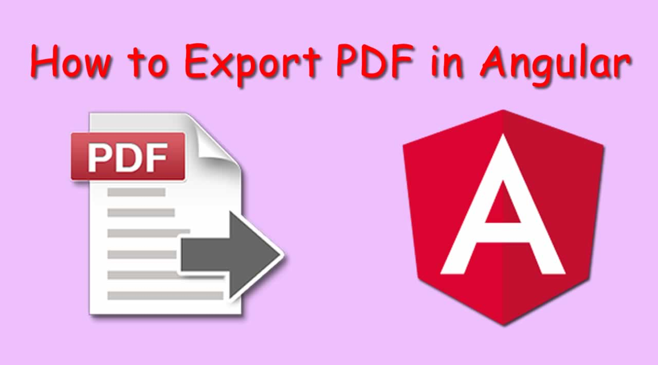 Step by step on How to Export PDF in Angular