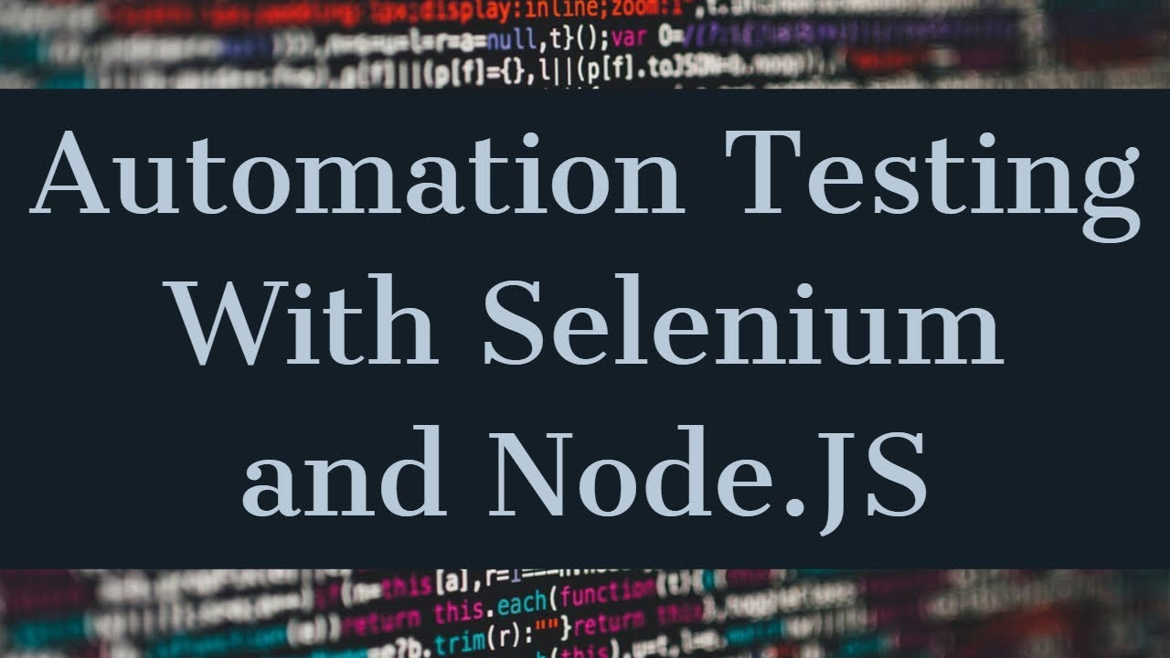 Automation Testing With Selenium and Node.JS