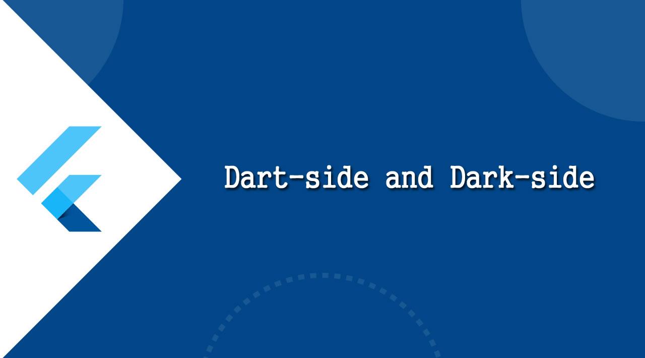 Flutter Tutorial: Dart-side and Dark-side