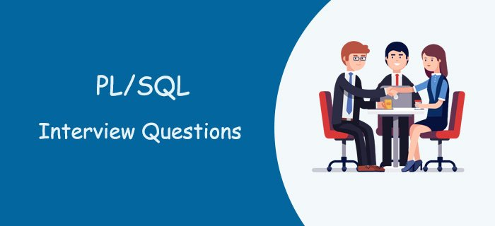 Top PL/SQL Interview Questions & Answers