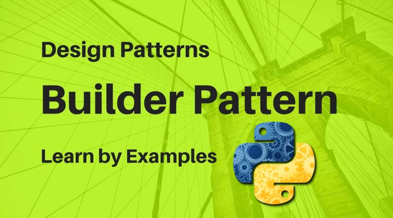 Builder Design Pattern in Python