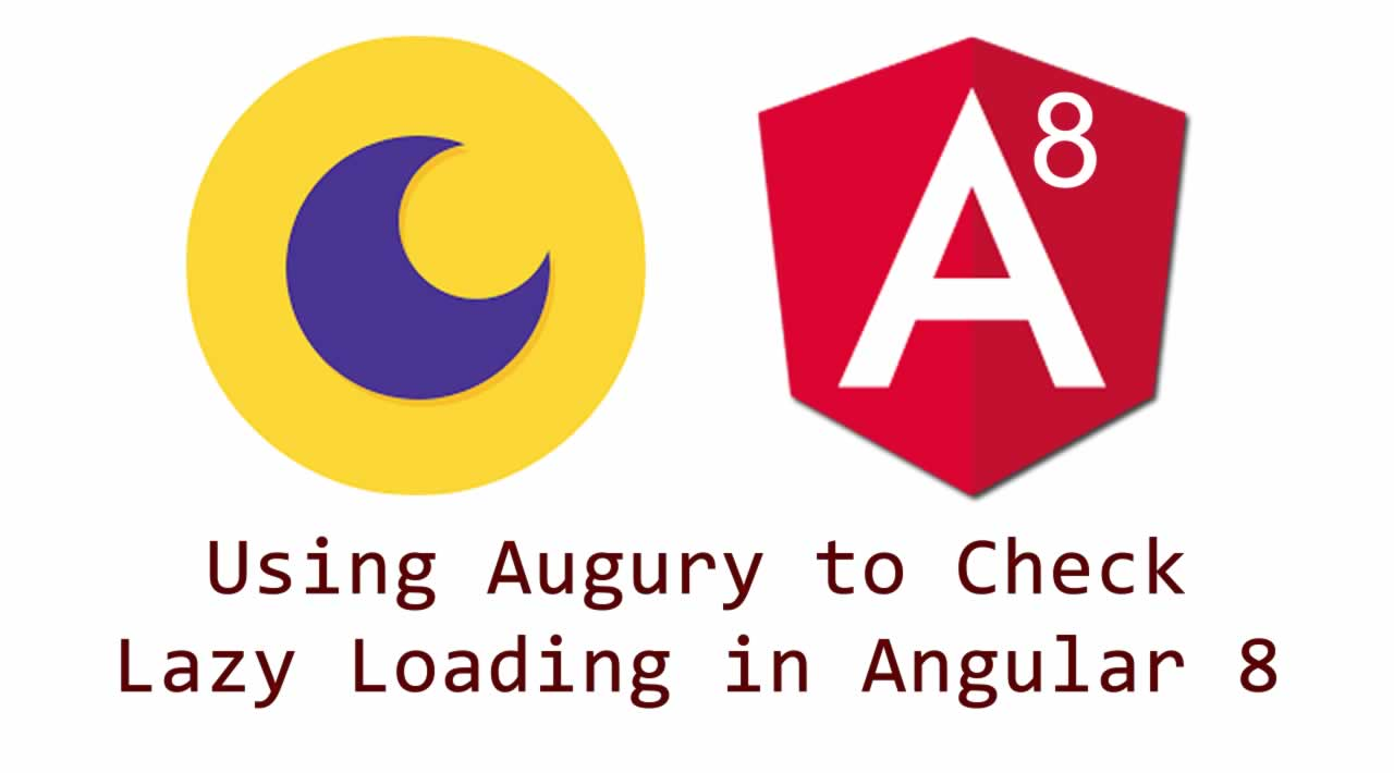 Using Augury to Check Lazy Loading in Angular 8