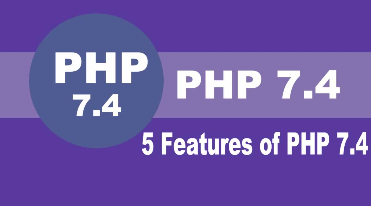Learn The top 5 Features of PHP 7.4 With Examples