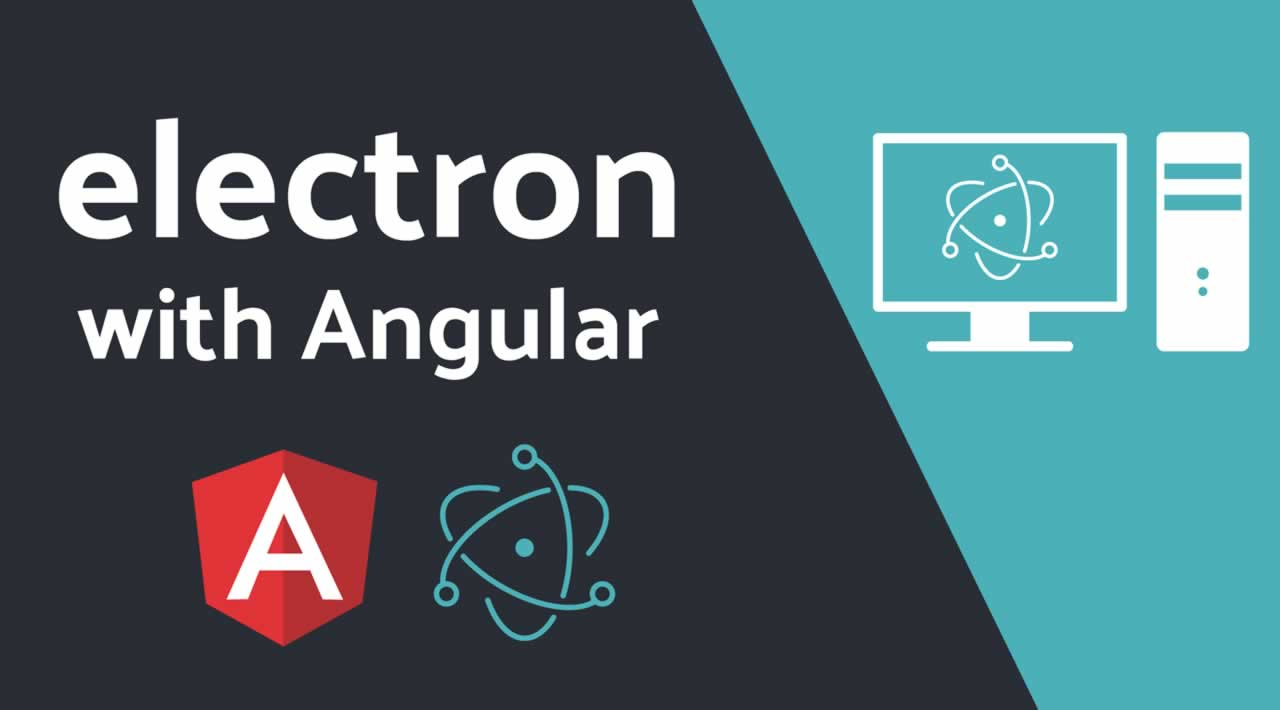 How to Build Angular Desktop Apps with Electron