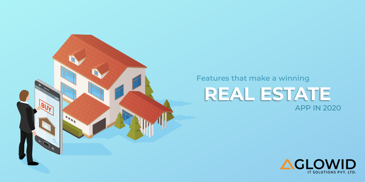 Must-have features that make a winning Real Estate app in 2020