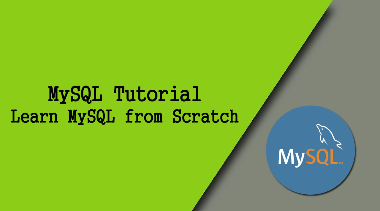 MySQL Tutorial - Learn MySQL from Scratch