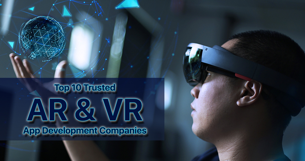 Augmented Reality (AR) and Virtual Reality (VR) App Development Companies