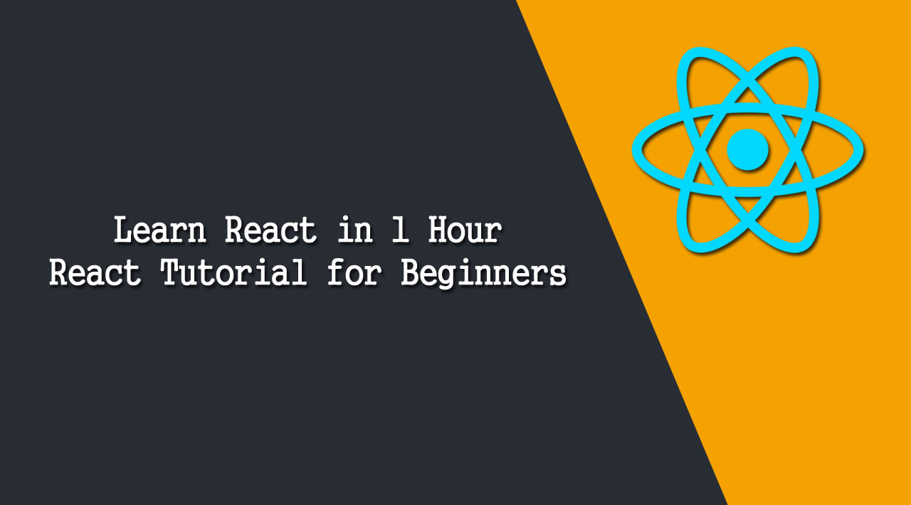 React Tutorial for Beginners - Learn React in 1 Hour