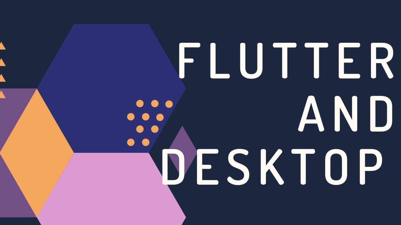How to Create Desktop Applications using Flutter