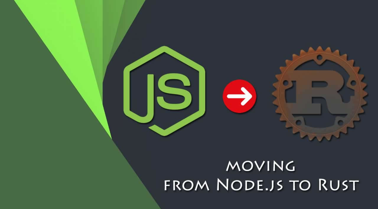 Why you should move from Node.js to Rust in 2020