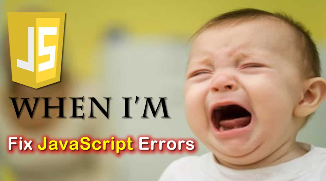 Fix JavaScript Errors - How to become a PRO?